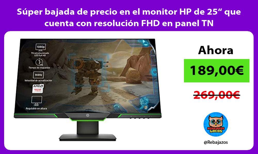 Super bajada de precio en el monitor HP de 25 que cuenta con resolucion FHD en panel TN