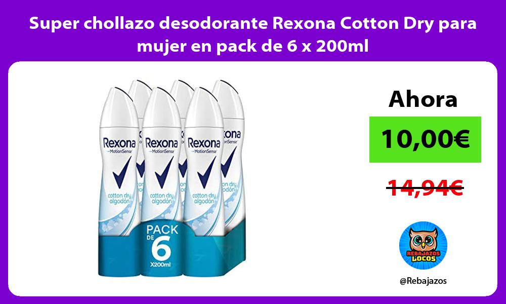 Super chollazo desodorante Rexona Cotton Dry para mujer en pack de 6 x 200ml