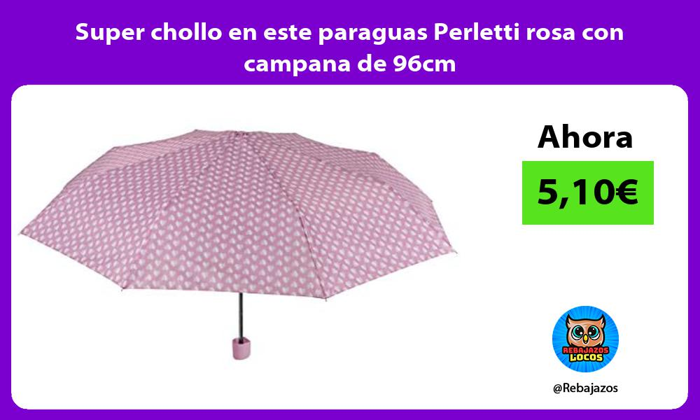Super chollo en este paraguas Perletti rosa con campana de 96cm