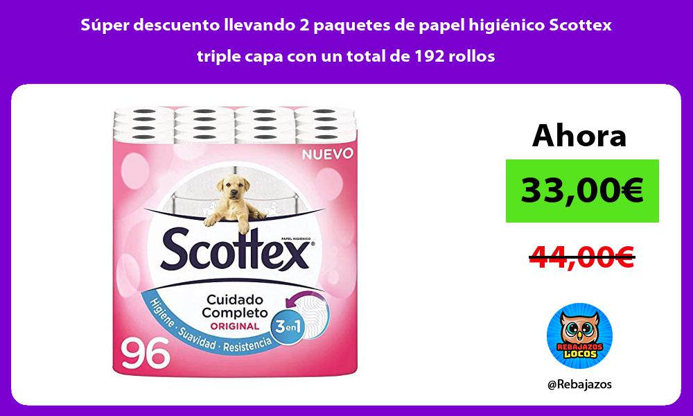 Super descuento llevando 2 paquetes de papel higienico Scottex triple capa con un total de 192 rollos