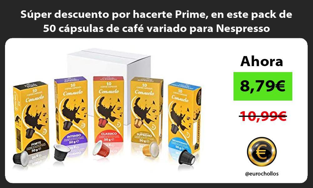 Super descuento por hacerte Prime en este pack de 50 capsulas de cafe variado para Nespresso