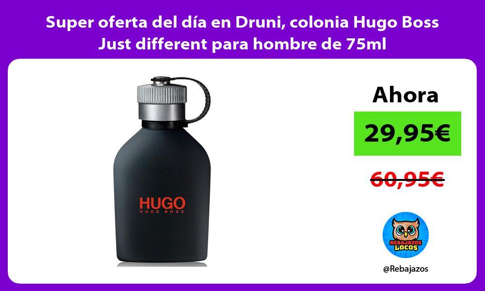Super oferta del dia en Druni colonia Hugo Boss Just different para hombre de 75ml