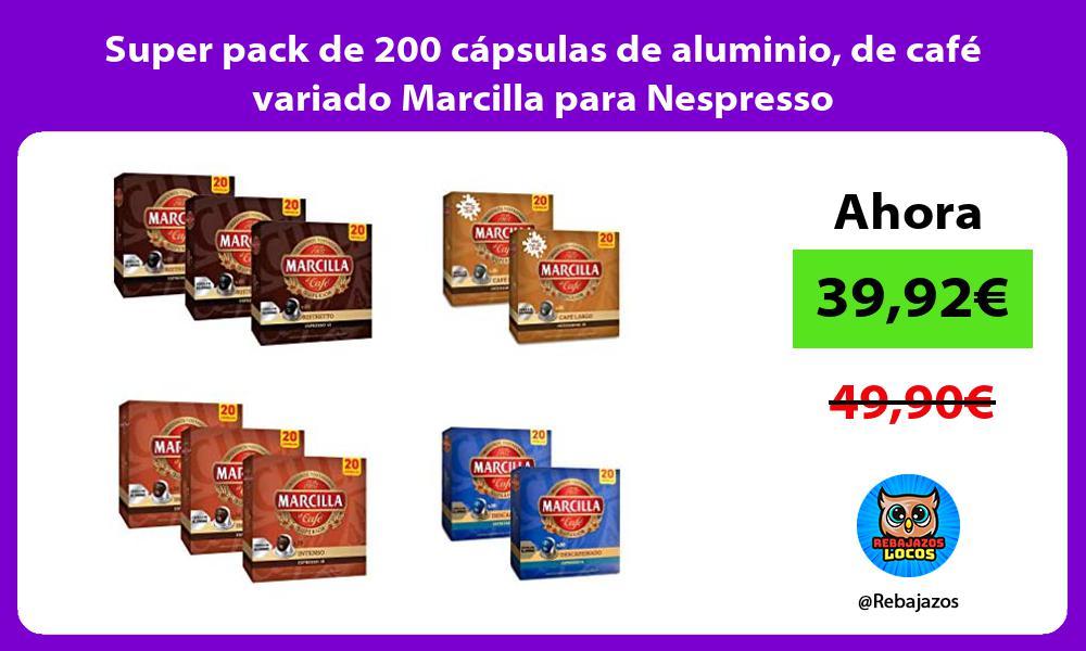 Super pack de 200 capsulas de aluminio de cafe variado Marcilla para Nespresso
