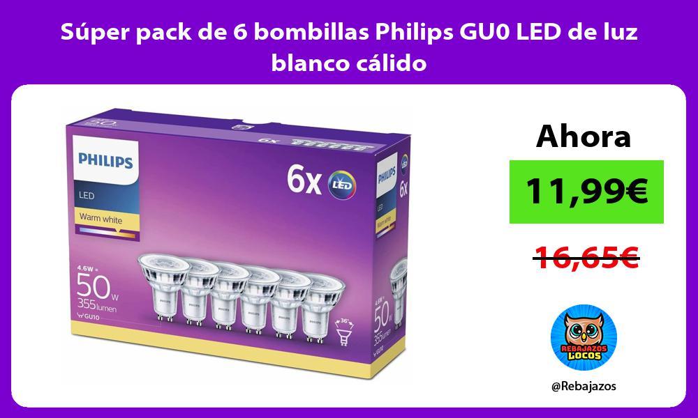 Super pack de 6 bombillas Philips GU0 LED de luz blanco calido