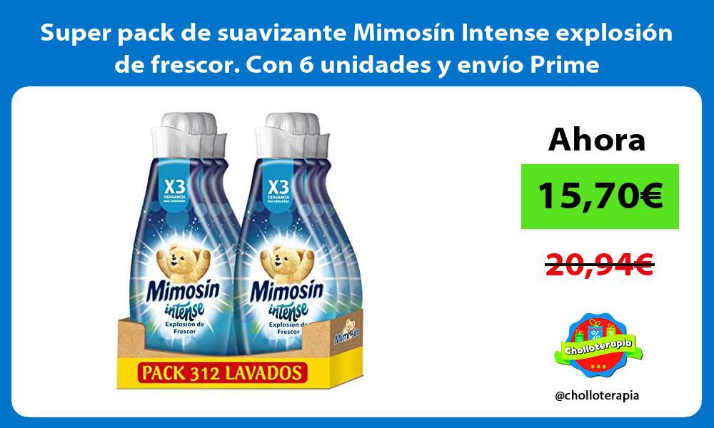 Super pack de suavizante Mimosin Intense explosion de frescor Con 6 unidades y envio Prime