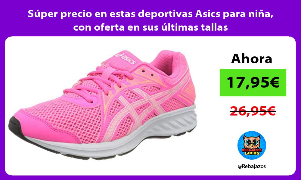 Super precio en estas deportivas Asics para nina con oferta en sus ultimas tallas