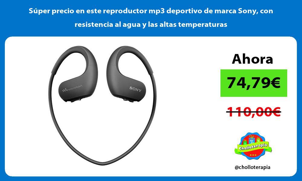 Super precio en este reproductor mp3 deportivo de marca Sony con resistencia al agua y las altas temperaturas