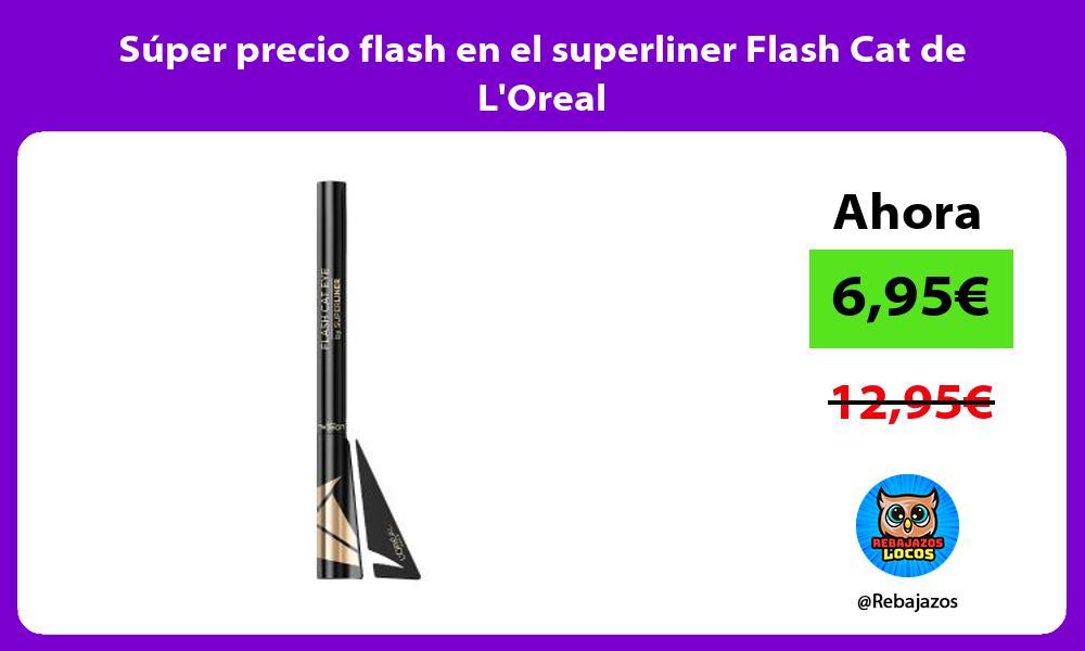 Super precio flash en el superliner Flash Cat de LOreal