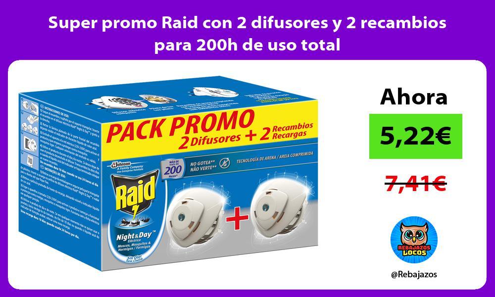 Super promo Raid con 2 difusores y 2 recambios para 200h de uso total