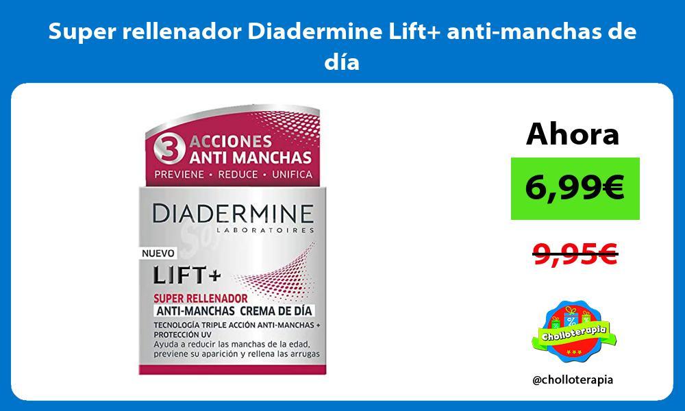 Super rellenador Diadermine Lift anti manchas de dia