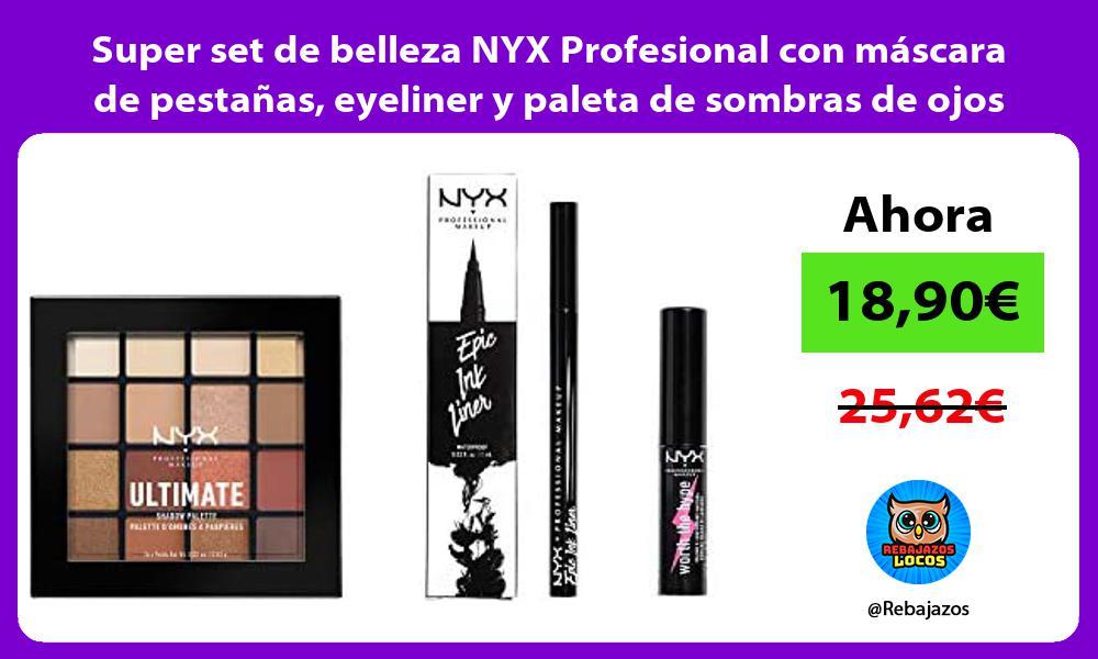 Super set de belleza NYX Profesional con mascara de pestanas eyeliner y paleta de sombras de ojos