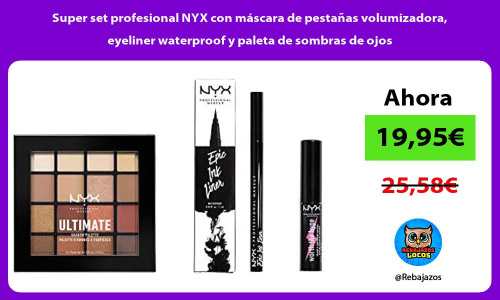 Super set profesional NYX con mascara de pestanas volumizadora eyeliner waterproof y paleta de sombras de ojos