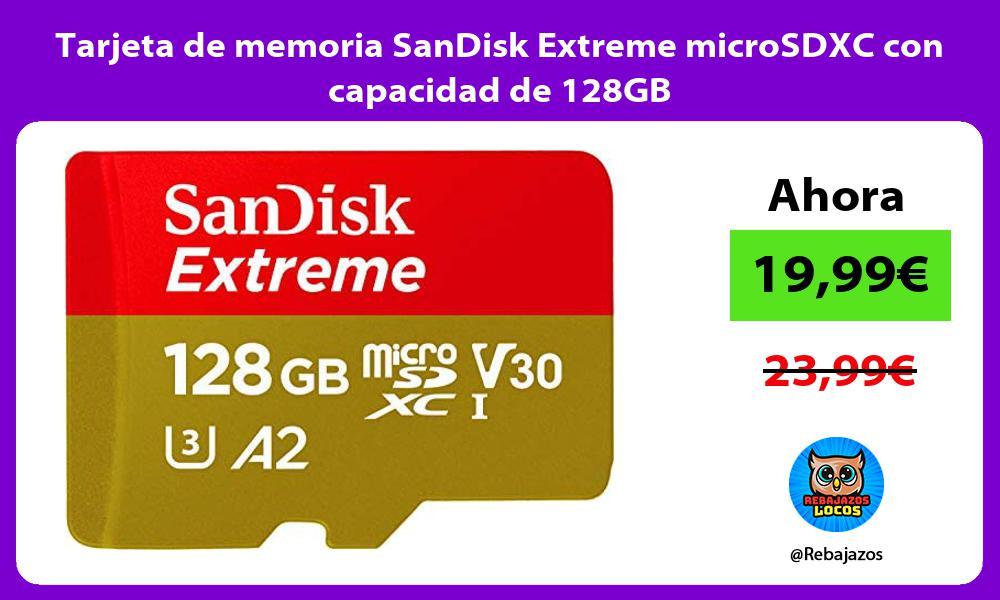 Tarjeta de memoria SanDisk Extreme microSDXC con capacidad de 128GB