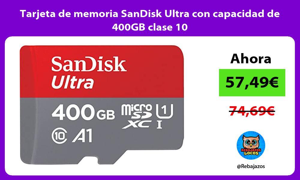 Tarjeta de memoria SanDisk Ultra con capacidad de 400GB clase 10