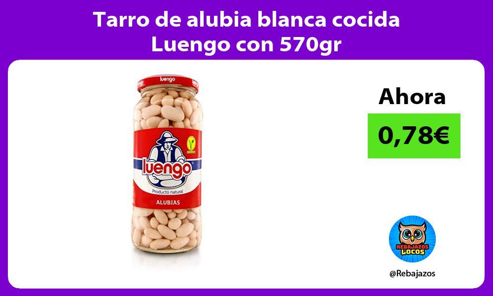 Tarro de alubia blanca cocida Luengo con 570gr