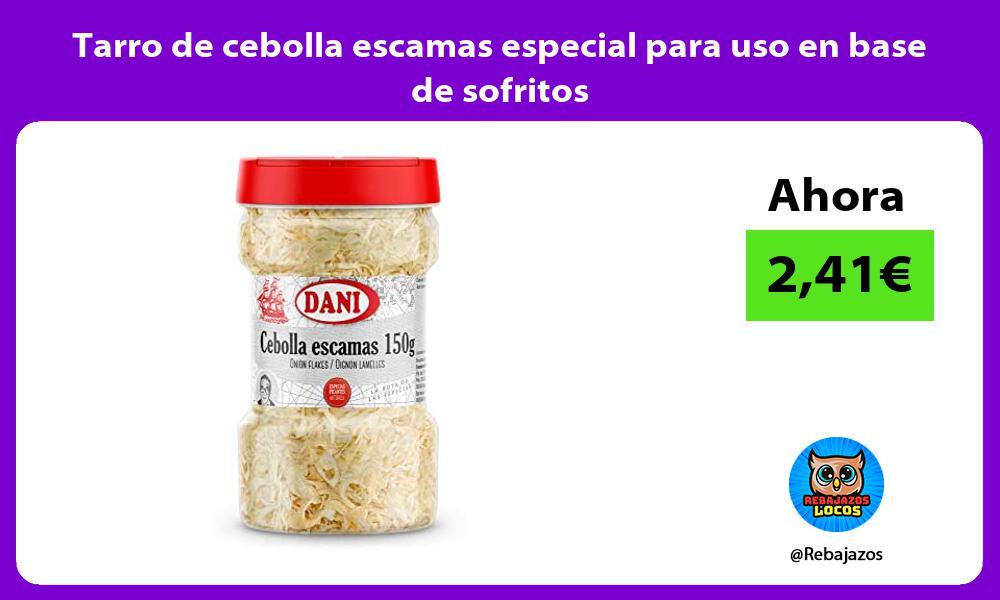 Tarro de cebolla escamas especial para uso en base de sofritos