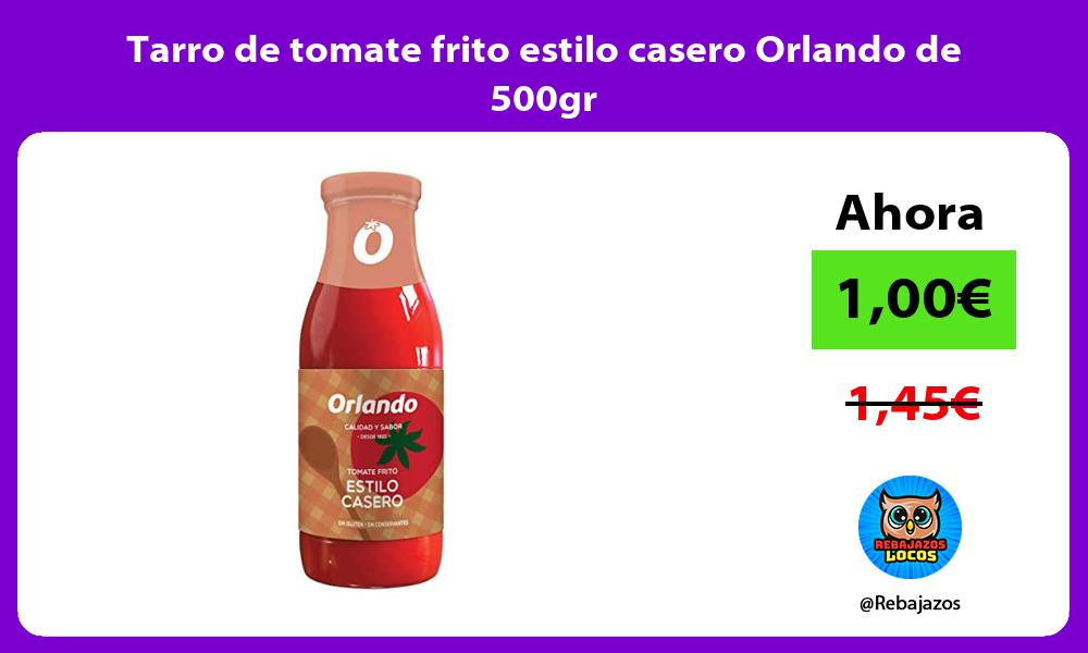 Tarro de tomate frito estilo casero Orlando de 500gr