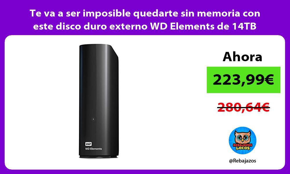 Te va a ser imposible quedarte sin memoria con este disco duro externo WD Elements de 14TB
