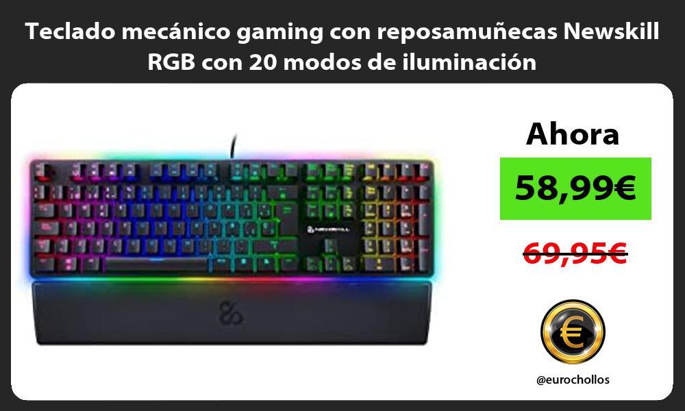 Teclado mecanico gaming con reposamunecas Newskill RGB con 20 modos de iluminacion