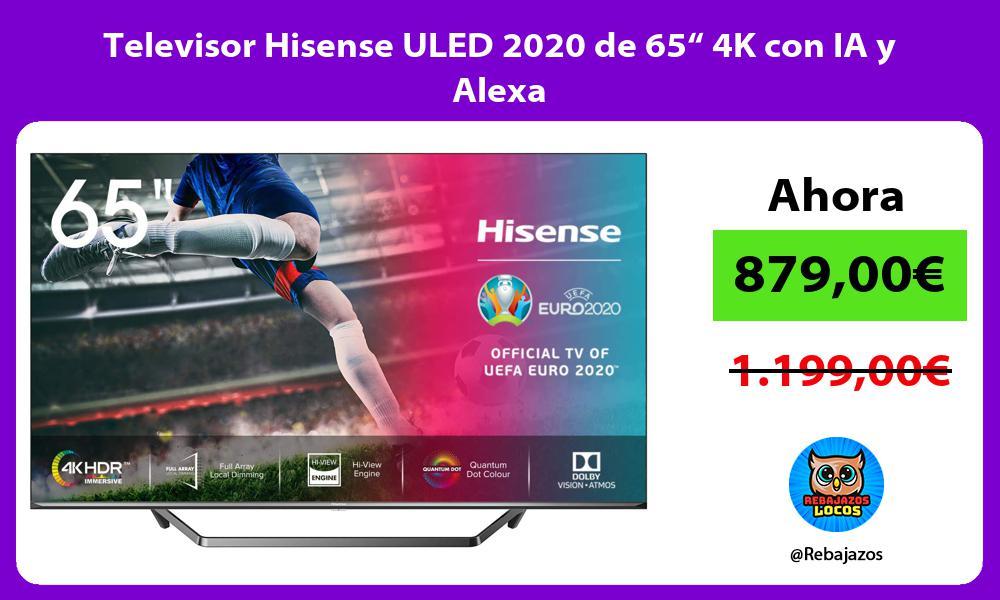 Televisor Hisense ULED 2020 de 65 4K con IA y Alexa