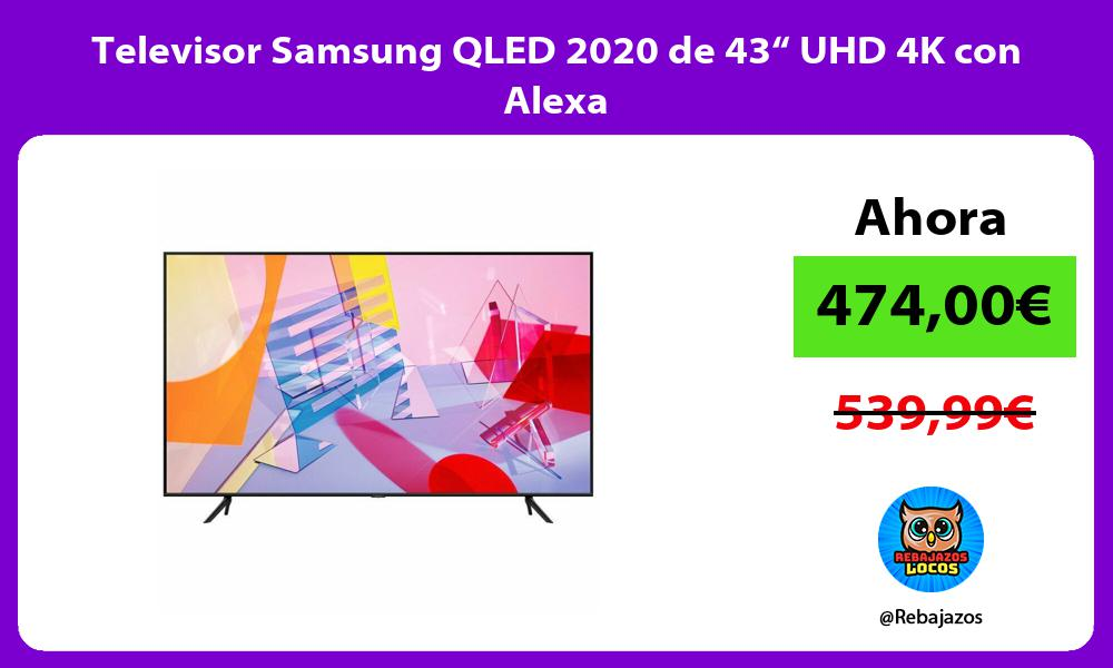 Televisor Samsung QLED 2020 de 43 UHD 4K con Alexa