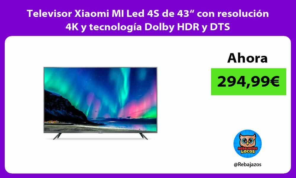 Televisor Xiaomi MI Led 4S de 43 con resolucion 4K y tecnologia Dolby HDR y DTS