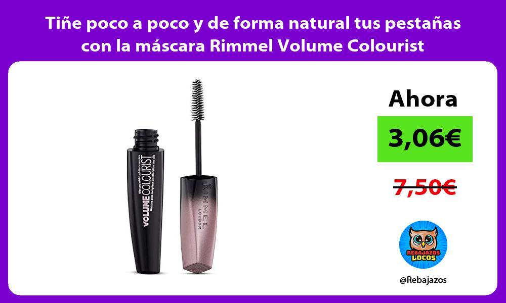 Tine poco a poco y de forma natural tus pestanas con la mascara Rimmel Volume Colourist
