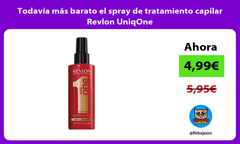 Todavia mas barato el spray de tratamiento capilar Revlon UniqOne