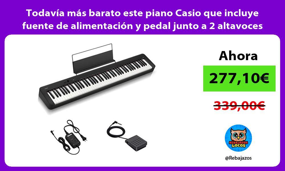 Todavia mas barato este piano Casio que incluye fuente de alimentacion y pedal junto a 2 altavoces