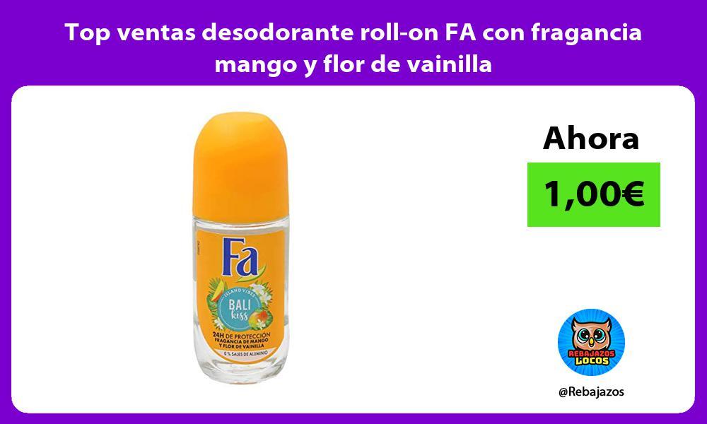 Top ventas desodorante roll on FA con fragancia mango y flor de vainilla