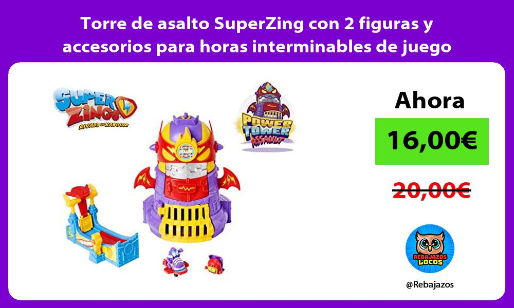Torre de asalto SuperZing con 2 figuras y accesorios para horas interminables de juego