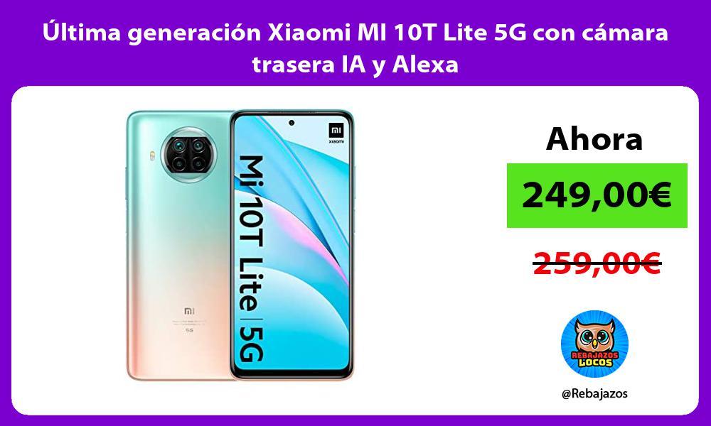 Ultima generacion Xiaomi MI 10T Lite 5G con camara trasera IA y Alexa