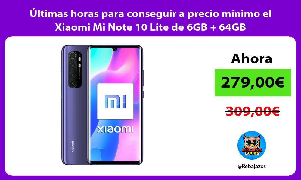 Ultimas horas para conseguir a precio minimo el Xiaomi Mi Note 10 Lite de 6GB 64GB