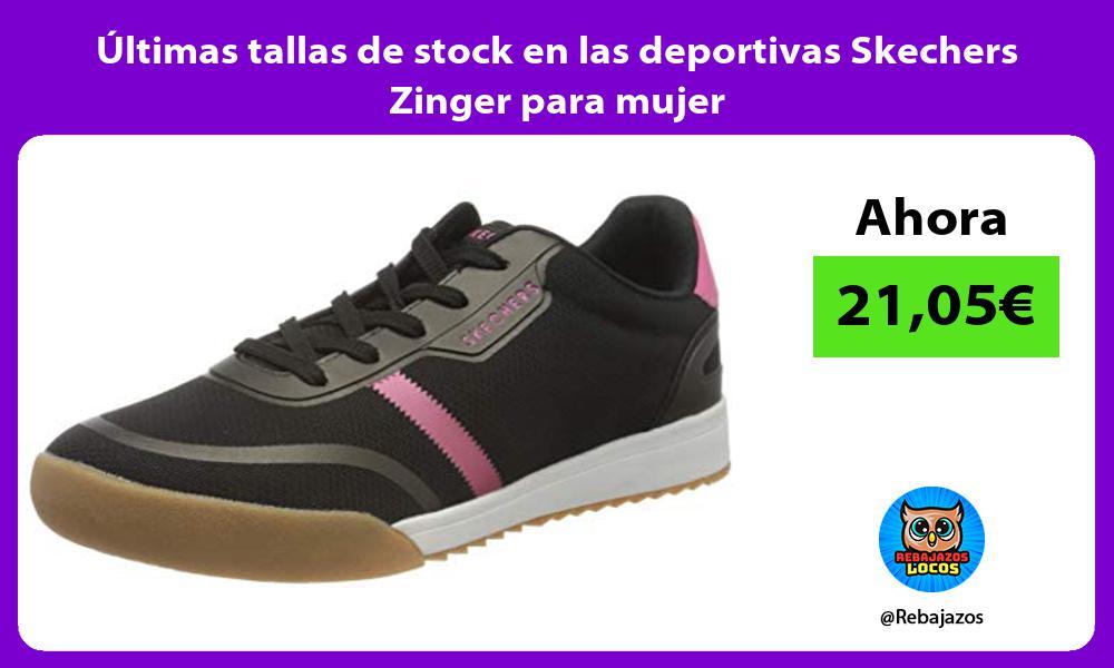 Ultimas tallas de stock en las deportivas Skechers Zinger para mujer