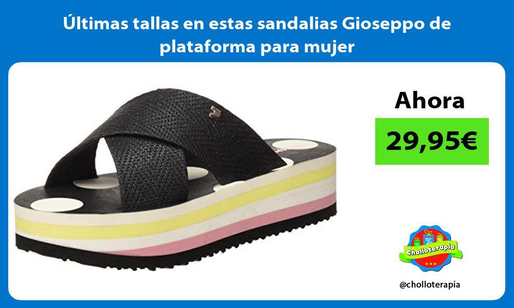 Ultimas tallas en estas sandalias Gioseppo de plataforma para mujer