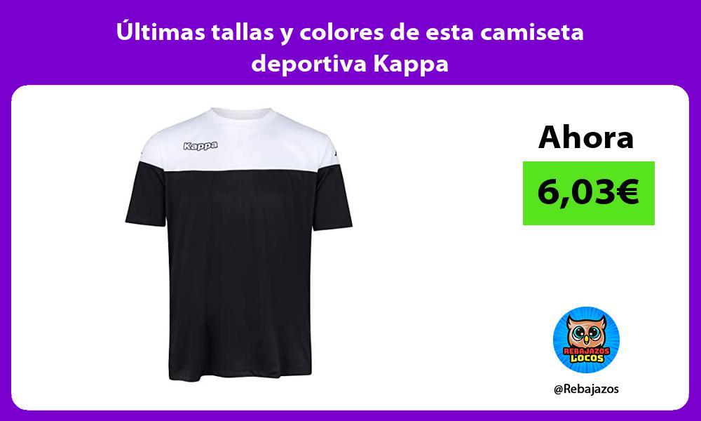 Ultimas tallas y colores de esta camiseta deportiva Kappa