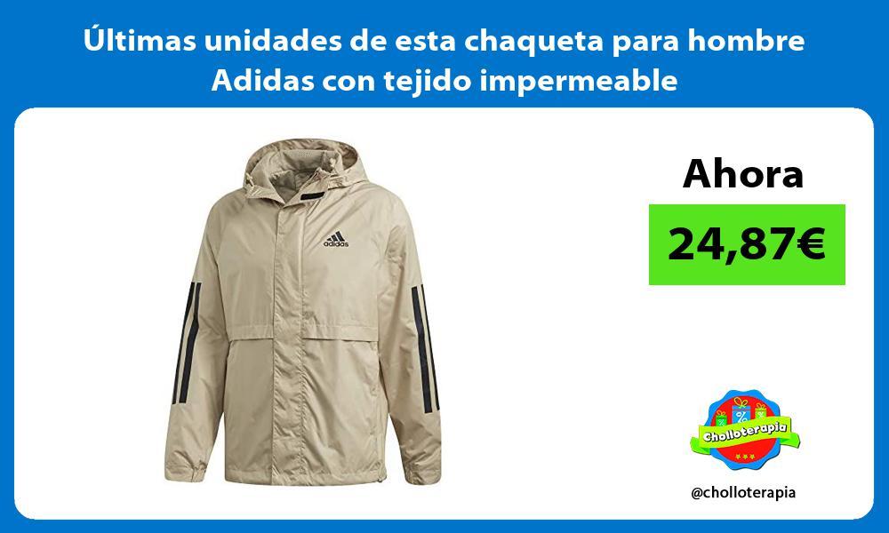 Ultimas unidades de esta chaqueta para hombre Adidas con tejido impermeable