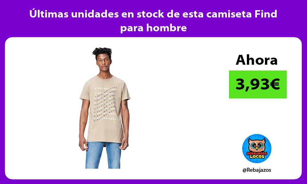 Ultimas unidades en stock de esta camiseta Find para hombre