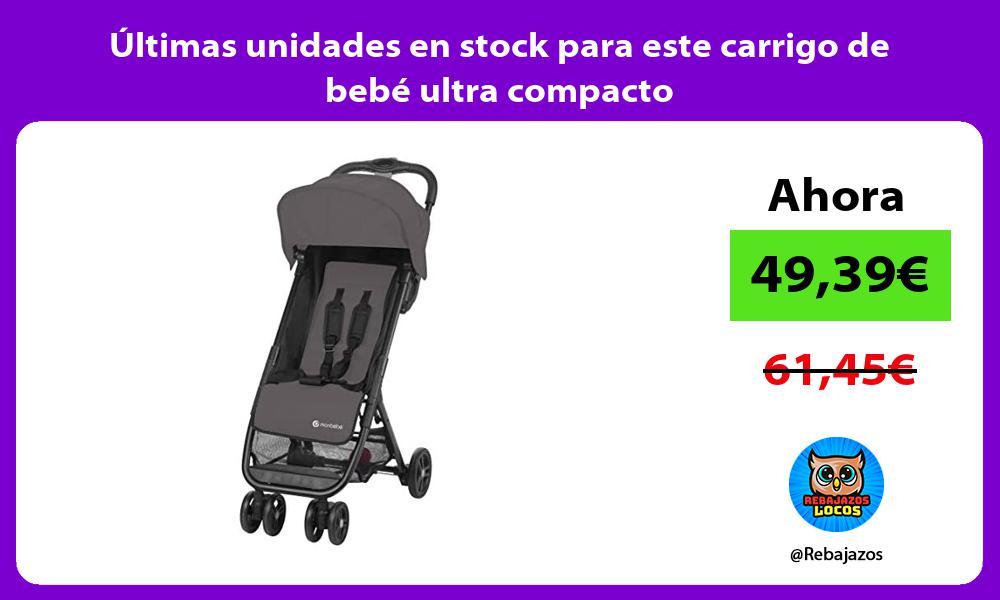 Ultimas unidades en stock para este carrigo de bebe ultra compacto