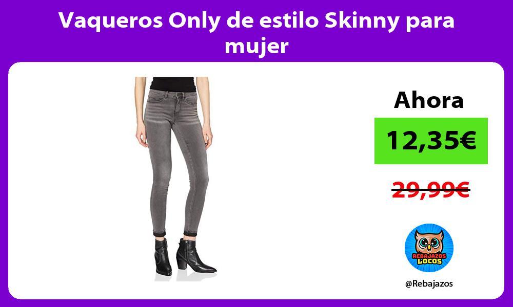 Vaqueros Only de estilo Skinny para mujer