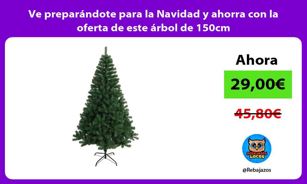 Ve preparandote para la Navidad y ahorra con la oferta de este arbol de 150cm