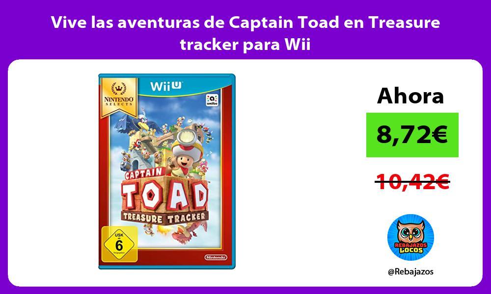 Vive las aventuras de Captain Toad en Treasure tracker para Wii