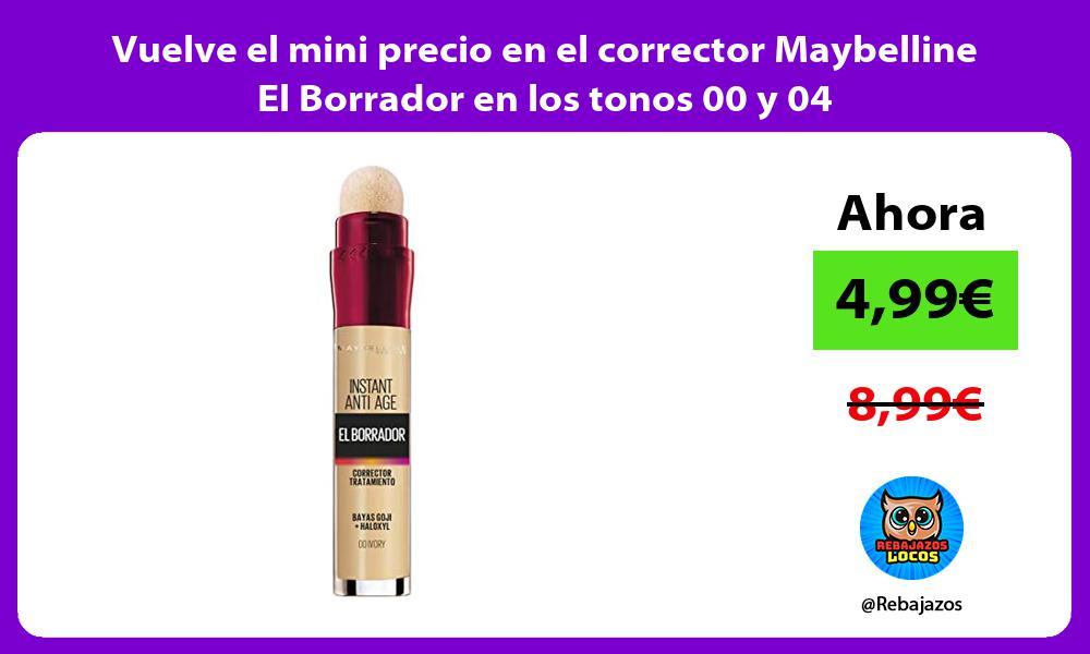 Vuelve el mini precio en el corrector Maybelline El Borrador en los tonos 00 y 04