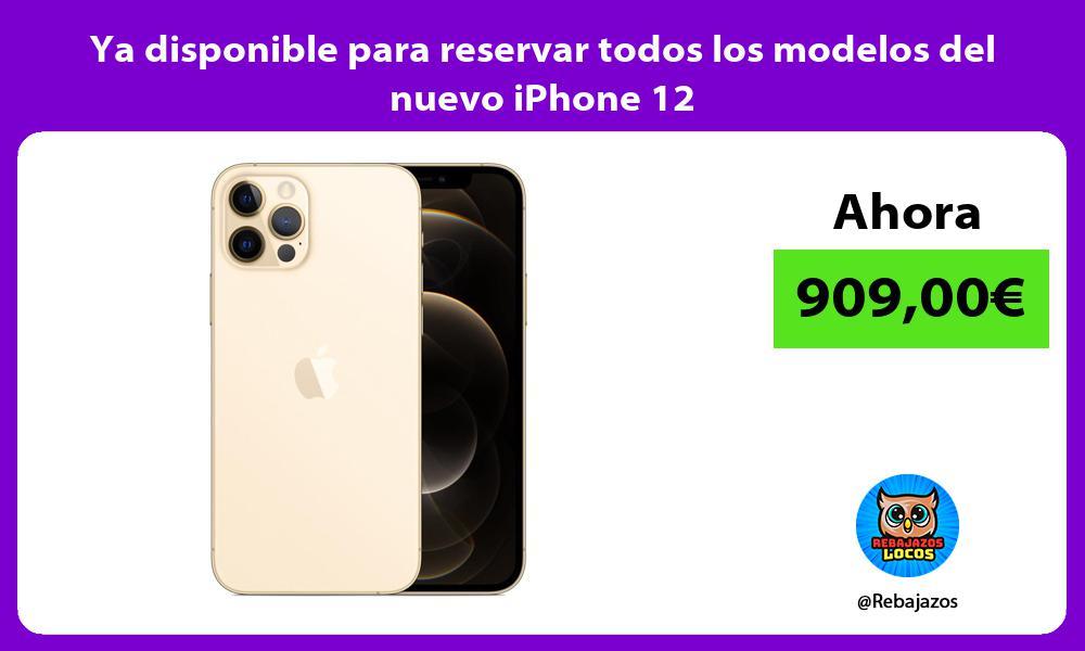 Ya disponible para reservar todos los modelos del nuevo iPhone 12