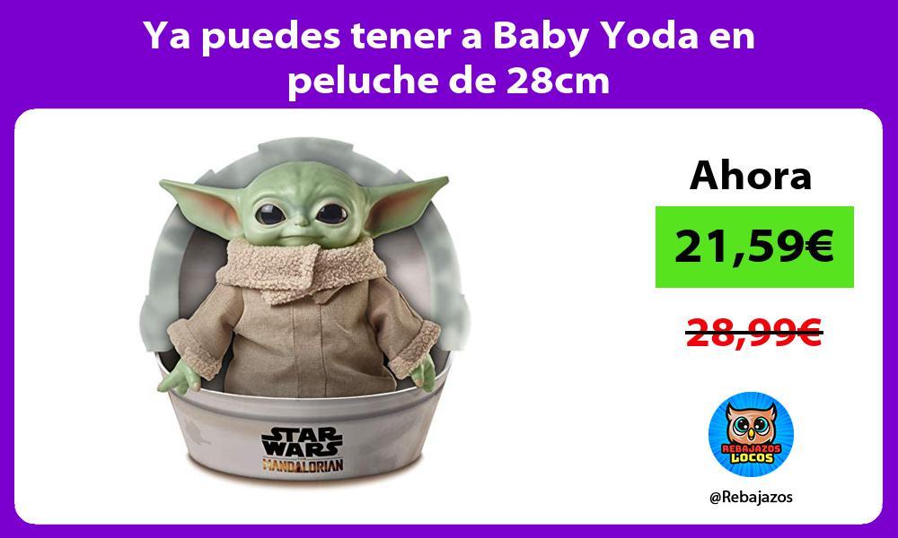 Ya puedes tener a Baby Yoda en peluche de 28cm