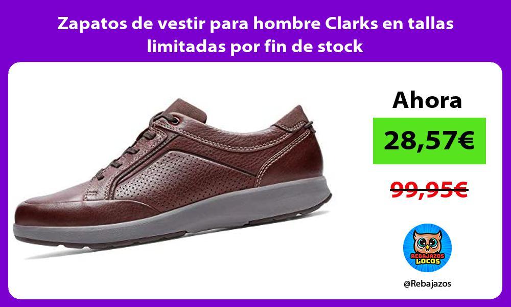 Zapatos de vestir para hombre Clarks en tallas limitadas por fin de stock