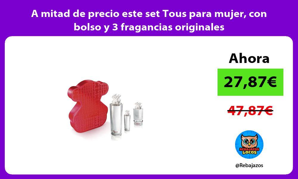 A mitad de precio este set Tous para mujer con bolso y 3 fragancias originales