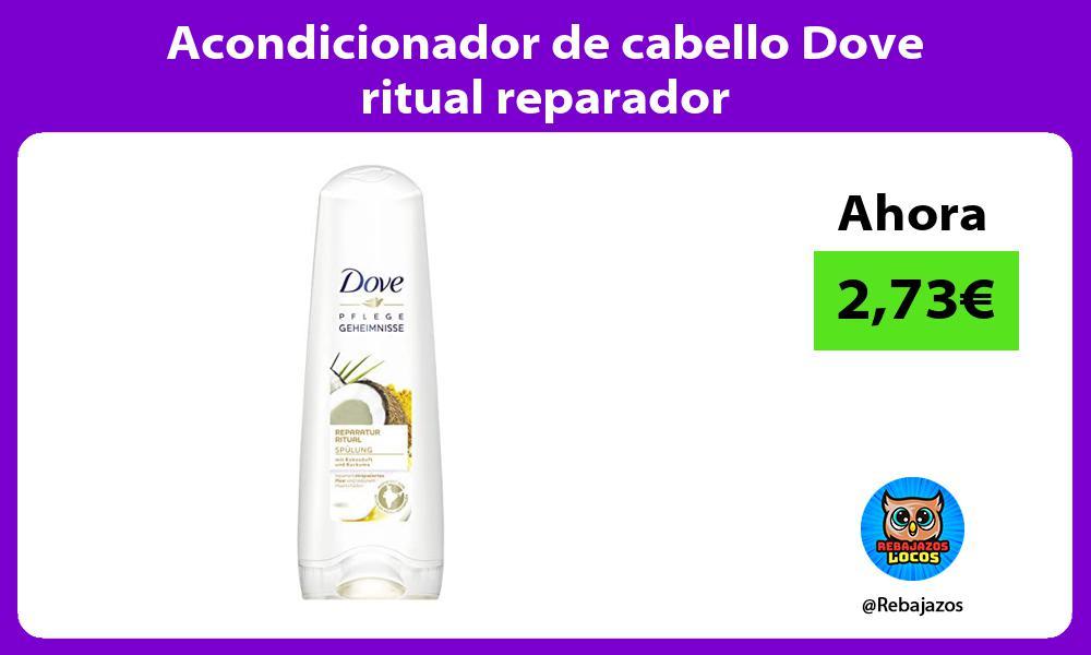 Acondicionador de cabello Dove ritual reparador