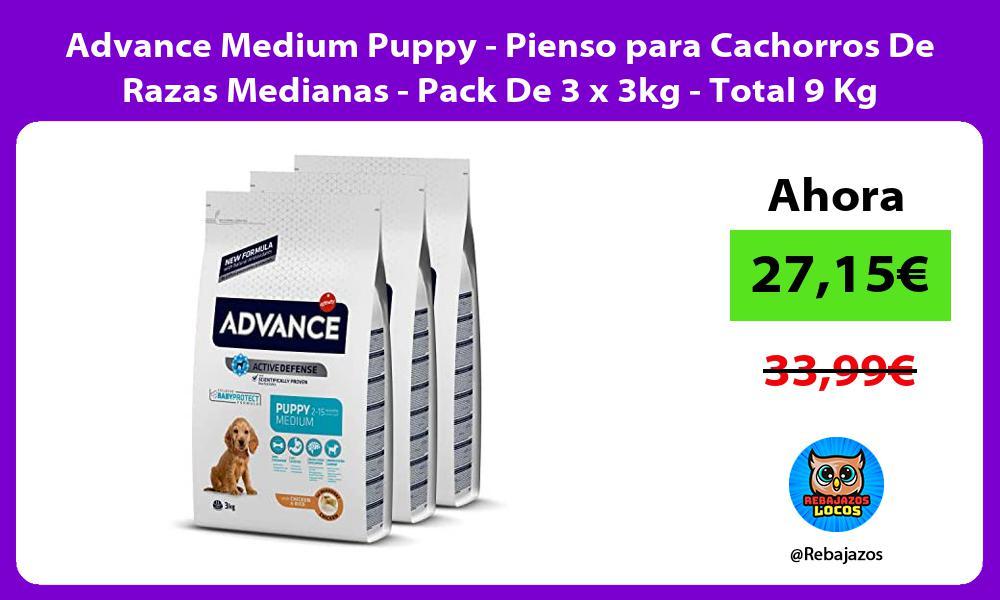 Advance Medium Puppy Pienso para Cachorros De Razas Medianas Pack De 3 x 3kg Total 9 Kg