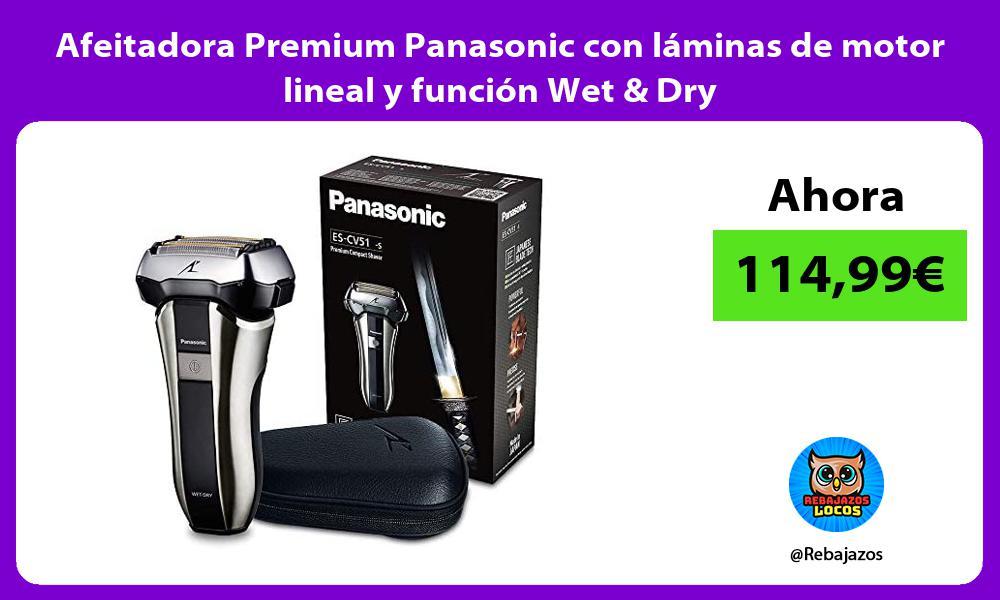 Afeitadora Premium Panasonic con laminas de motor lineal y funcion Wet Dry